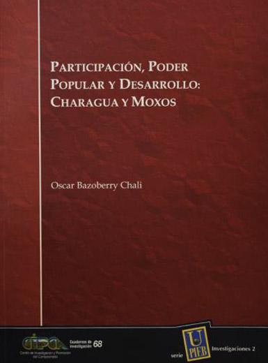 Participación, poder popular y desarrollo: Charagua y Moxos