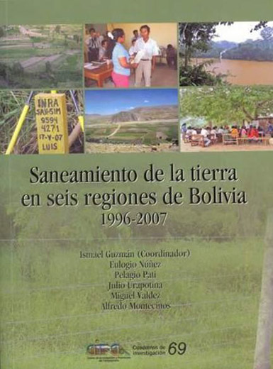 Saneamiento de tierras en seis regiones de Bolivia, 1996-2007
