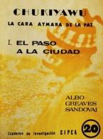 Chukiyawu: la cara aymara de La Paz. 1: el paso a la ciudad